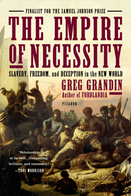 The Empire of Necessity - Greg Grandin