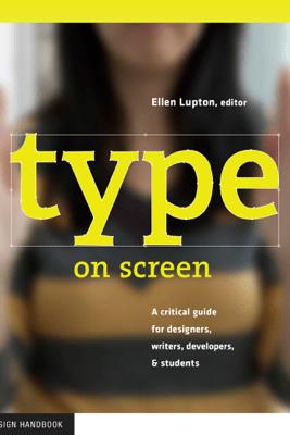 Type on Screen - Ellen Lupton & Maryland Institute College of Art