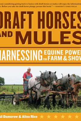 Draft Horses and Mules - Gail Damerow