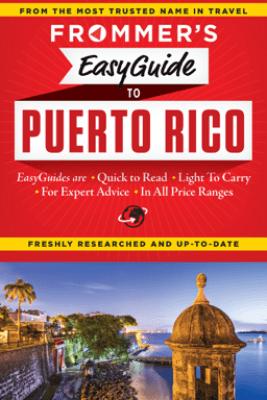 Frommer's EasyGuide to Puerto Rico - John Marino