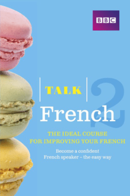 Talk French 2 Enhanced eBook (with audio) - Learn French with BBC Active - Sue Purcell