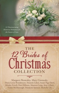 The 12 Brides of Christmas Collection - Diana Lesire Brandmeyer, Margaret Brownley, Amanda Cabot, Mary Connealy, Susan Page Davis, Miralee Ferrell, Pam Hillman, Maureen Lang, Amy Lillard, Vickie McDonough, Davalynn Spencer & Michelle Ule pdf download