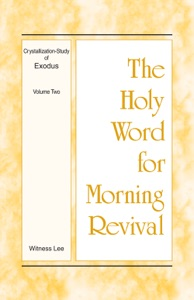 The Holy Word for Morning Revival - Crystallization-study of Exodus Volume 2 - Witness Lee pdf download