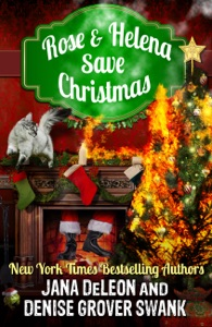 Rose and Helena Save Christmas - Denise Grover Swank & Jana DeLeon pdf download