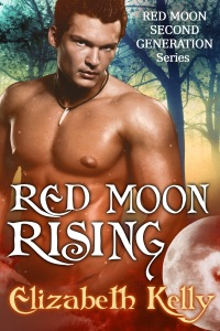 Red Moon Rising (Book Two, Red Moon Series) - Elizabeth Kelly pdf download