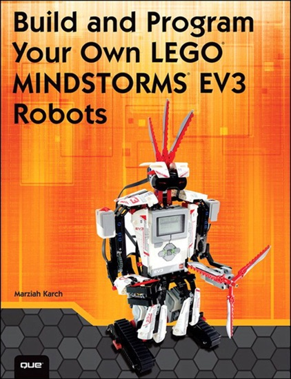 Build and Program Your Own LEGO Mindstorms EV3 Robots by Marziah