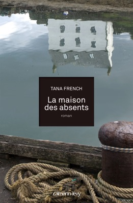 La Maison des absents - Tana French pdf download