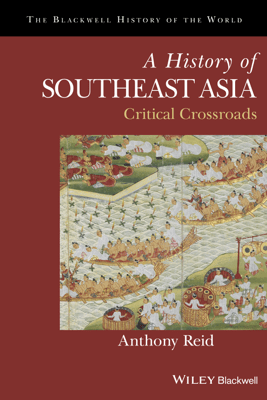 A History of Southeast Asia - Anthony Reid