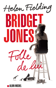 Bridget Jones : folle de lui - Helen Fielding & Françoise Du Sorbier pdf download