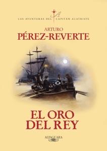 El oro del rey (Las aventuras del capitán Alatriste 4) - Arturo Pérez-Reverte pdf download