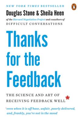 Thanks for the Feedback - Douglas Stone & Sheila Heen