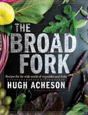 The Broad Fork - Hugh Acheson & Rinne Allen pdf download