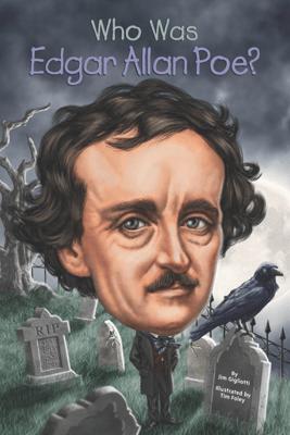 Who Was Edgar Allan Poe? - Jim Gigliotti, Who HQ & Tim Foley