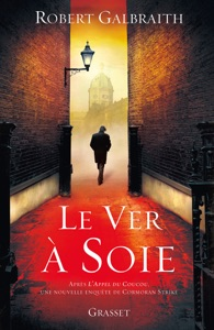 Le ver à soie - Robert Galbraith & J.K. Rowling pdf download