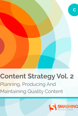Content Strategy, Vol. 2 - Smashing Magazine