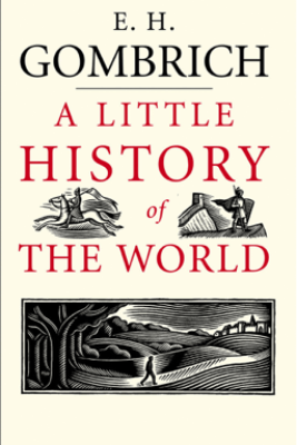 A Little History of the World - E. H. Gombrich & Clifford Harper