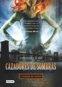 Cazadores de sombras 1. Ciudad de hueso (Edición mexicana) - Cassandra Clare pdf download