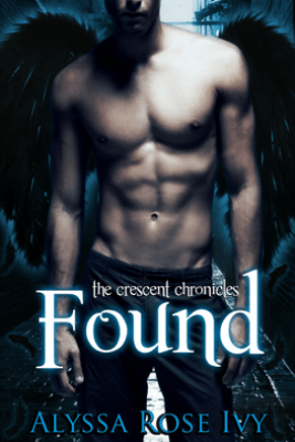 Found (The Crescent Chronicles #3) - Alyssa Rose Ivy