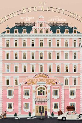 The Wes Anderson Collection: The Grand Budapest Hotel - Matt Zoller Seitz, Anne Washburn & Wes Anderson