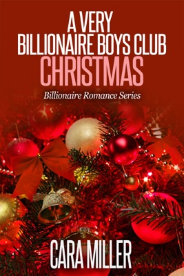 A Very Billionaire Boys Club Christmas - Cara Miller pdf download