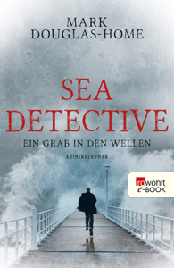 Sea Detective: Ein Grab in den Wellen - Mark Douglas-Home pdf download