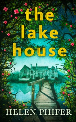 The Lake House (The Annie Graham Crime Series, Book 4) - Helen Phifer pdf download