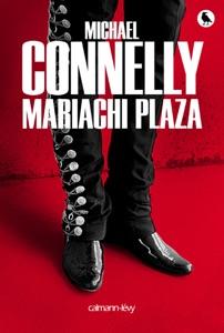 Mariachi Plaza - Michael Connelly pdf download