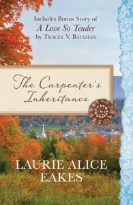 The Carpenter's Inheritance - Laurie Alice Eakes & Tracey V. Bateman pdf download