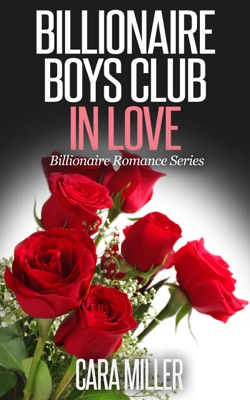 Billionaire Boys Club in Love - Cara Miller pdf download