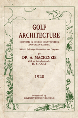 Golf Architecture - Alister MacKenzie