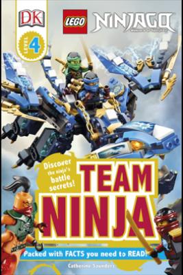 DK Readers L4: LEGO NINJAGO: Team Ninja - Catherine Saunders