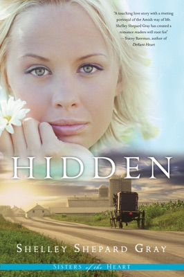 Hidden (Sisters of the Heart, Book 1) - Shelley Shepard Gray pdf download