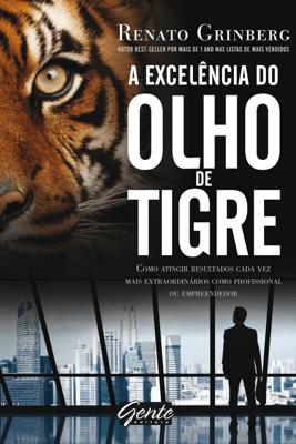 A excelência do olho de tigre - Renato Grinberg