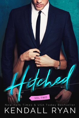 Hitched, Volume 2 - Kendall Ryan pdf download