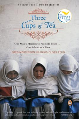Three Cups of Tea - Greg Mortenson & David Oliver Relin