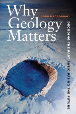 Why Geology Matters - Doug Macdougall