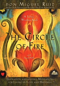 The Circle of Fire - Don Miguel Ruiz & Janet Mills pdf download