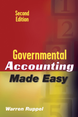 Governmental Accounting Made Easy - Warren Ruppel
