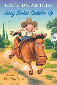 Leroy Ninker Saddles Up - Kate DiCamillo pdf download