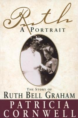 Ruth, A Portrait - Patricia Cornwell pdf download