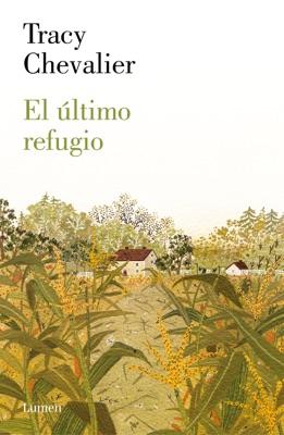 El último refugio - Tracy Chevalier pdf download