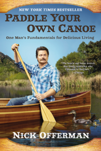 Paddle Your Own Canoe - Nick Offerman pdf download
