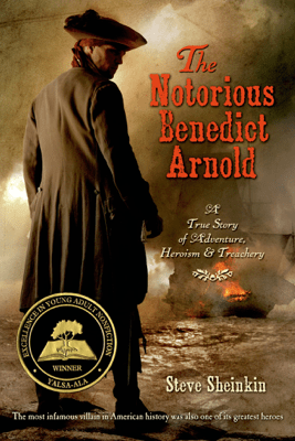 The Notorious Benedict Arnold - Steve Sheinkin