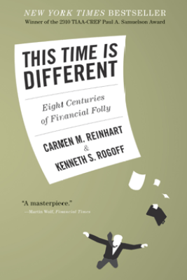 This Time Is Different - Carmen M. Reinhart & Kenneth Rogoff
