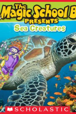 Magic School Bus Presents: Sea Creatures - Tom Jackson & Carolyn Bracken