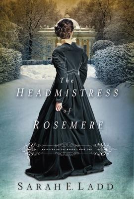 The Headmistress of Rosemere - Sarah E. Ladd pdf download