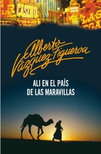 Ali en el país de las maravillas - Alberto Vázquez-Figueroa pdf download