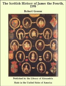 The Scottish History of James the Fourth, 1598 - Robert Greene pdf download