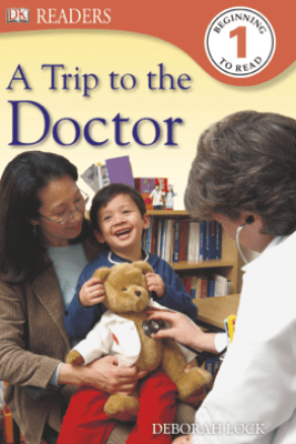 DK Readers: A Trip to the Doctor (Enhanced Edition) - DK Publishing
