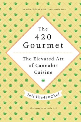 The 420 Gourmet - JeffThe420Chef
